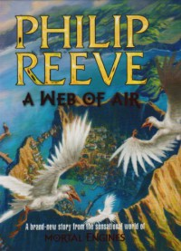 Web of Air (Mortal Engines) - Philip Reeve