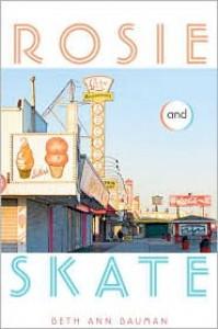 Rosie and Skate - Beth Ann Bauman