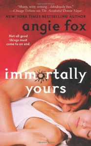 Immortally Yours - Angie Fox