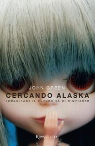 Cercando Alaska: Immaginare il futuro sa di rimpianto (Oltre) (Italian Edition) - John Green