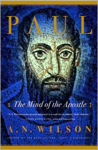 Paul: The Mind of the Apostle - A.N. Wilson