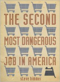 The Second Most Dangerous Job in America - Steve Himmer