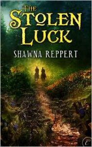 The Stolen Luck - Shawna Reppert