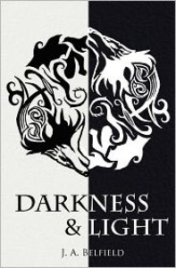 Darkness & Light - J.A. Belfield
