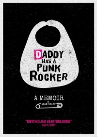 Daddy Was a Punk Rocker - Adam Sharp