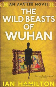 The Wild Beasts of Wuhan - Ian Hamilton
