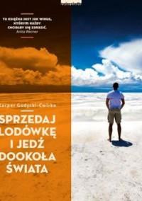 Sprzedaj lodówkę i jedź dookoła świata - Kacper Godycki-Ćwirko