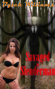 Savaged by Slenderman - Bytch Williams
