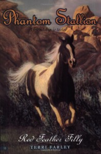 Phantom Stallion #10: Red Feather Filly - Terri Farley