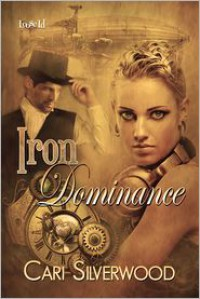 Iron Dominance - Cari Silverwood