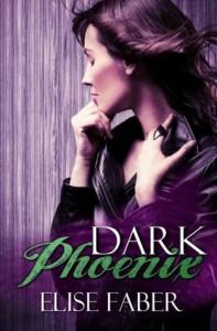Dark Phoenix (Phoenix Series) (Volume 2) - Elise Faber