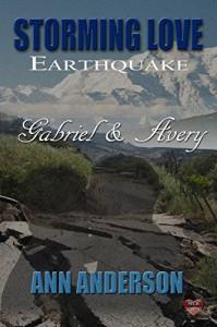 Gabriel & Avery (Storming Love Earthquake Book 1) - Ann Anderson