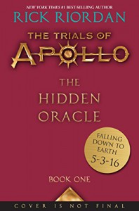 The Trials of Apollo, Book One: The Hidden Oracle - Rick Riordan