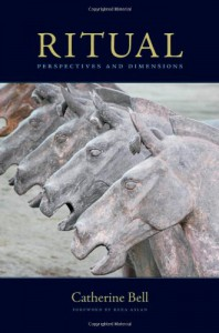 Ritual: Perspectives and Dimensions--Revised Edition - Catherine Bell