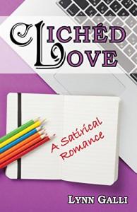 Clichéd Love: A Satirical Romance - Lynn Galli