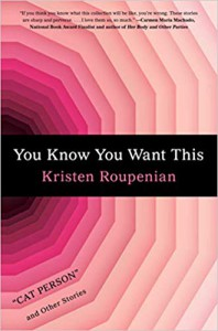 You Know You Want This - Kristen Roupenian