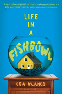 Life in a Fishbowl - Len Vlahos