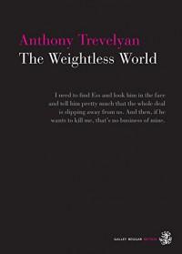 The Weightless World - Anthony Trevelyan