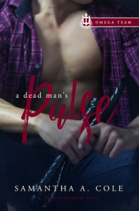 A Dead Man's Pulse: Trident Security Omega Team Book 1 - Samantha A. Cole, Eve Arroyo