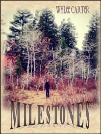 Milestones - Wylee Carter