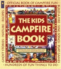 The Kids Campfire Book: Official Book of Campfire Fun (Family Fun) - Jane Drake, Ann Love