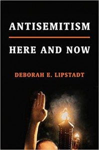 Antisemitism: Here and Now - Deborah E. Lipstadt