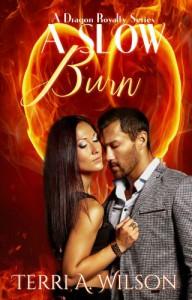 A Slow Burn (Dragon Royalty #1) - Terri A. Wilson
