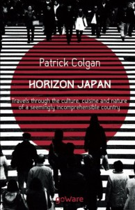 Horizon Japan. Travels through the culture, cuisine and nature of a seemingly incomprehensible country - Patrick Colgan