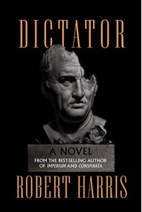 Dictator: A novel (Cicero Trilogy) - Robert Harris