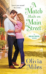 A Match Made on Main Street (The Briar Creek Series Book 2) - Olivia Miles