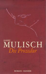 Die Prozedur - Gregor Seferens, Harry Mulisch
