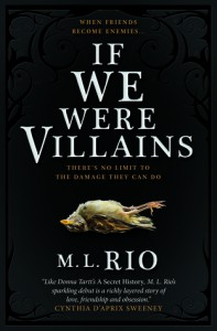 If We Were Villains: A Novel - M. L. Rio