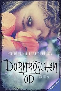 Dornröschentod (Ravensburger Taschenbücher) - Christine Féret-Fleury, Ilse Rothfuss