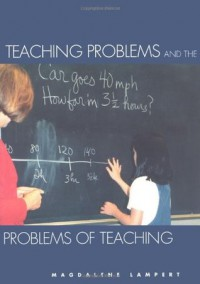 Teaching Problems and the Problems of Teaching - Magdalene Lampert