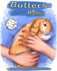 Butters Comes Home (The Butters the Lop Series Book 1) - Claudette Melanson, Rachel Montreuil