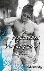 Verbotenes Verlangen 2: Gefunden (German Edition) - C.R. Sterling, Annabelle Benn