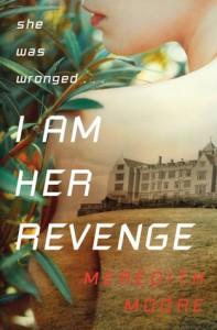 I Am Her Revenge - Meredith Moore
