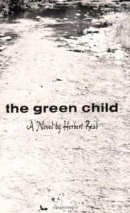 The Green Child - Herbert Read