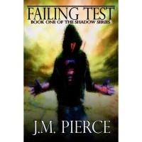 Failing Test (The Shadow Series, #1) - J.M. Pierce