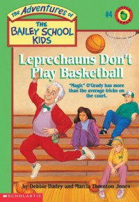 Leprechauns Don't Play Basketball - Debbie Dadey, Marcia Thornton Jones, John Steven Gurney