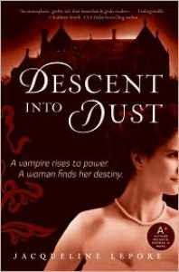 Descent into Dust - Jacqueline Lepore