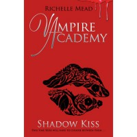 Shadow Kiss (Vampire Academy, #3) - Richelle Mead