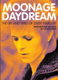 Moonage Daydream: The Life & Times of Ziggy Stardust - David Bowie