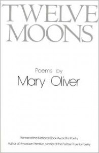 Twelve Moons - Mary Oliver,  Mary Cliver