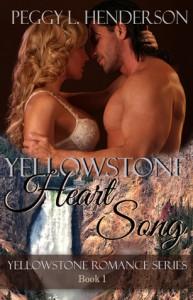Yellowstone Heart Song (Yellowstone Romance, #1) - Peggy L. Henderson