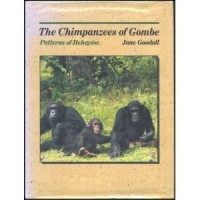 The Chimpanzees of Gombe: Patterns of Behavior - Jane Goodall