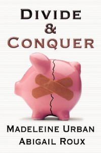 Divide & Conquer  - Madeleine Urban, Abigail Roux