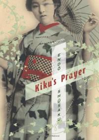 Kiku's Prayer - Shūsaku Endō, Van C. Gessel
