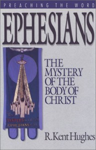 Ephesians: The Mystery of the Body of Christ - R. Kent Hughes