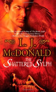 The Shattered Sylph - L.J. McDonald